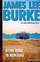 James Lee Burke Keine Ruhe in Montana_Pendragon_Regina Stiller_www.regina-blog.de